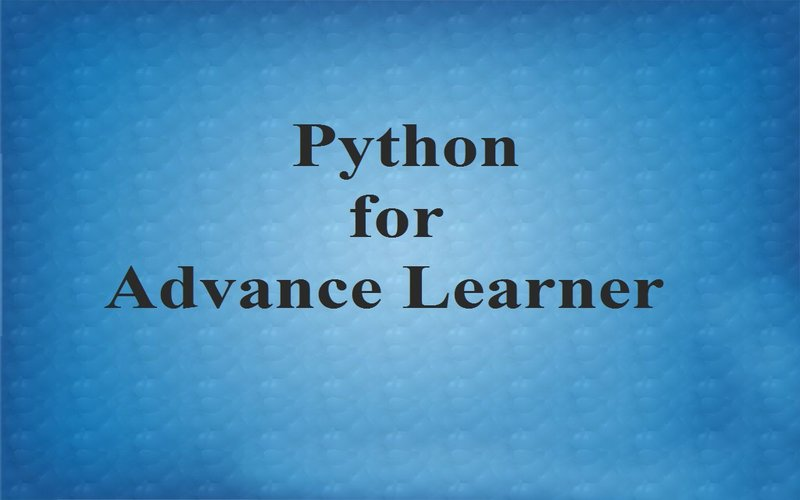 Python for Advanced Learner